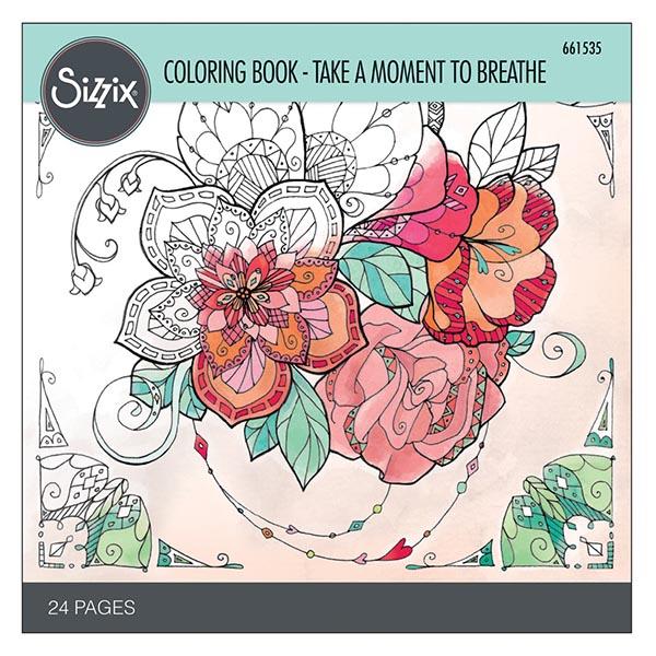 Sizzix - Coloring Book - Take a Moment to Breathe by Katelyn Lizardi