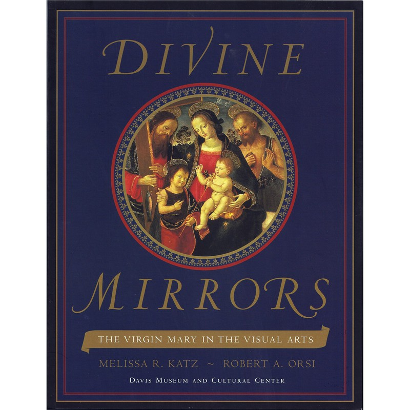 Divine Mirrors: The Virgin Mary in the Visual Arts
