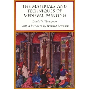 Natural Pigments The Materials and Techniques of Medieval Painting