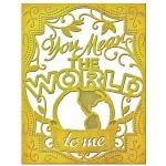 Spellbinders - Card Creator - You Mean the World