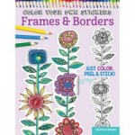Design Originals - Color Your Own Stickers Frames & Borders Coloring Book