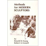 Sculpture House Book: Methods for Modern Sculptors by Ronald D. Young & Robert A. Fennell