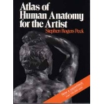 Sculpture House Book: Atlas of Human Anatomy for the Artist by Stephen Rogers Peck