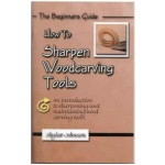 Sculpture House Book: How To Sharpen Woodcarving Tools by Skylar Johnson